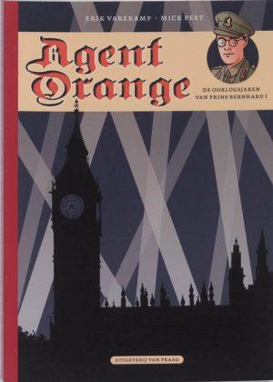 Agent Orange 1 - de oorlogsjaren van prins Bernhard