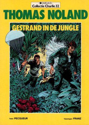 Collectie Charly 32 - Thomas Noland, Gestrand in de jungle