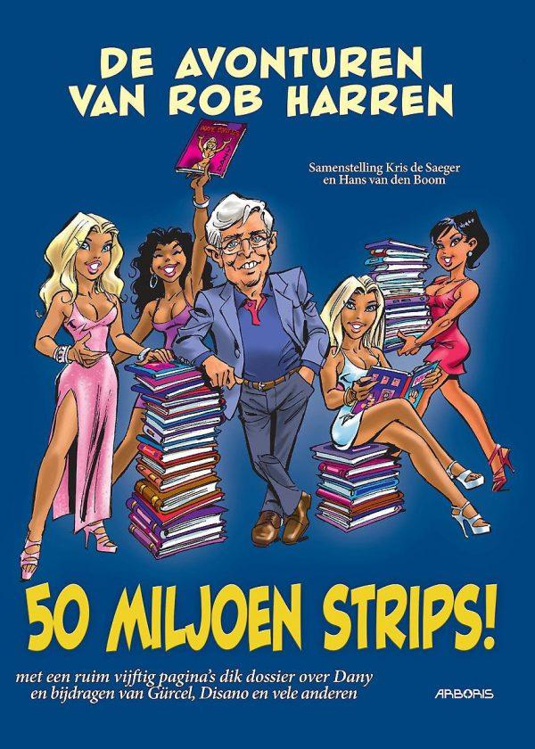 Avonturen van Rob Harren: 50 miljoen strips! (HC)