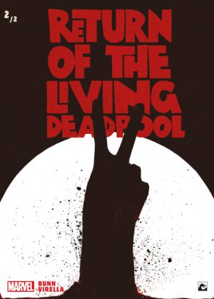 Return of the Living 2/2 Deadpool