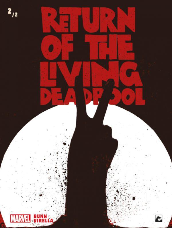 Return of the Living 2/2 Deadpool