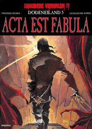 Lugubere verhalen 11 - Dodeneiland 5, Acta Est Fabula