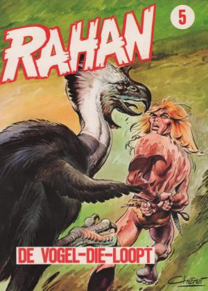 Rahan 5 - De Vogel-die-loopt (1e Druk)