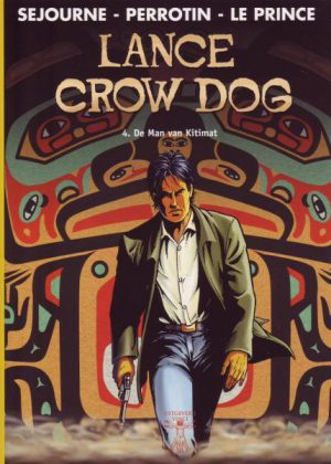 Lance Crow Dog 4 - De man van Kitimat
