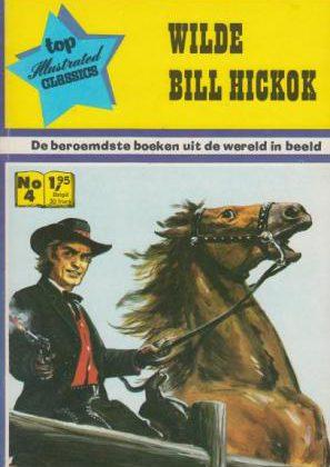 De beroemdste boeken uit de wereld in beeld 4 - Wilde Bill Hickok