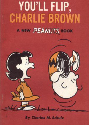 Peanuts - You'll flip, Charlie Brown (Engelstalig)