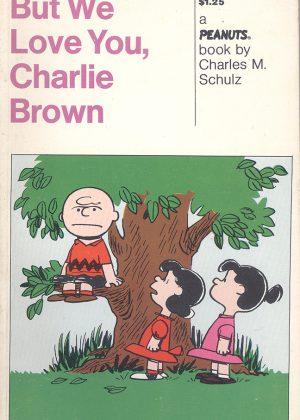 Peanuts - But we love you, Charlie Brown (Engelstalig)