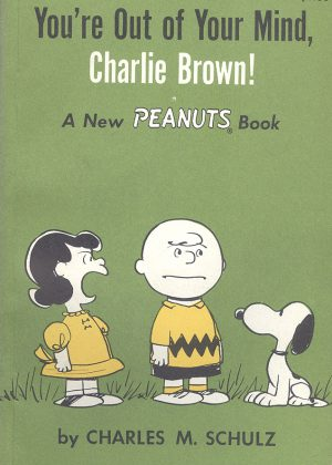 Peanuts - You're out of your mind, Charlie Brown (Engelstalig)