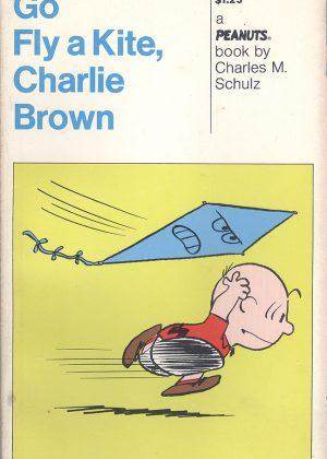 Peanuts - Go fly a kite, Charlie Brown (Engelstalig)