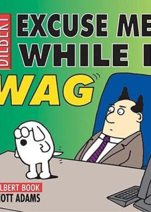 A Dilbert Book - Excuse Me While I Wag (Engels)